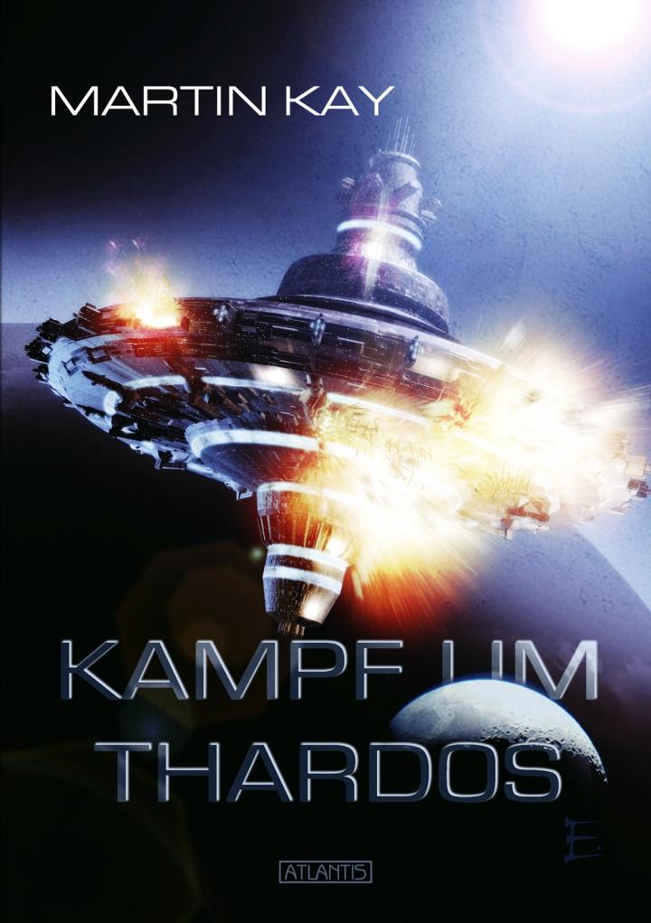 Kampf um Thardos als Paperback überall, als Edition Atlantis im Hardcover direkt beim Verlag